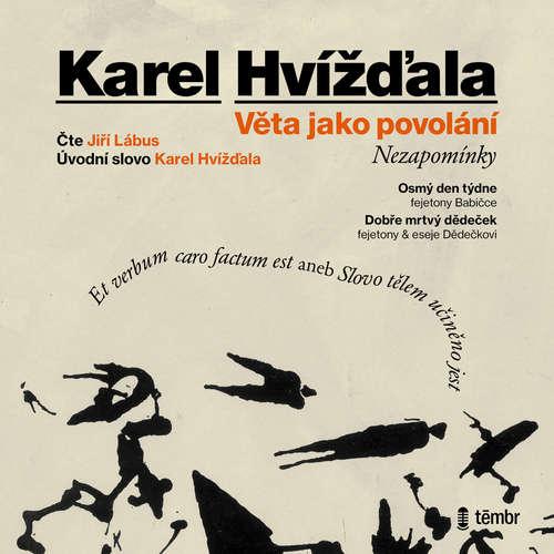 Audiokniha Věta jako povolání – Nezapomínky - Karel Hvížďala - Jiří Lábus