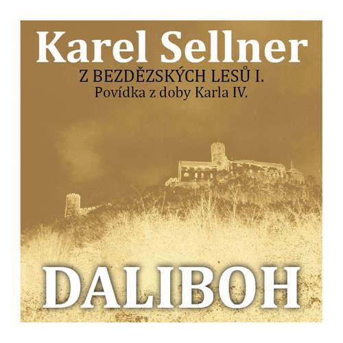 Audiokniha Z Bezdězských lesů I. Daliboh z Myšlína - Karel Sellner - Petr Matoušek
