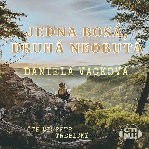 Audiokniha Jedna bosá, druhá neobutá - Daniela Vacková - Petr Třebický