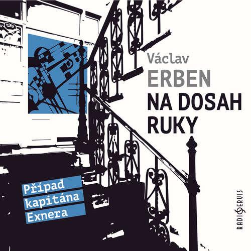 Audiokniha Na dosah ruky - Václav Erben - Tomáš Jirman