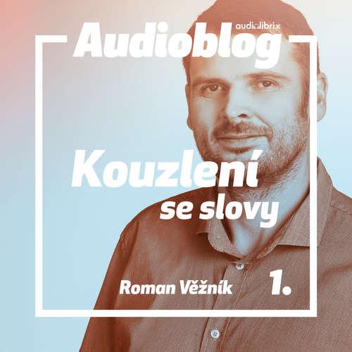 Audiokniha Kouzlení se slovy 1 - Roman Věžník - Jan Faltýnek