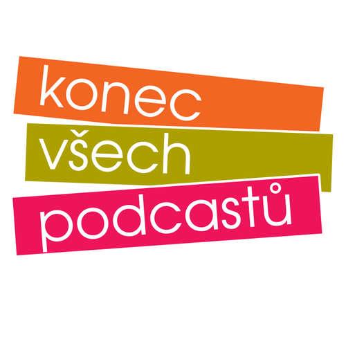 Konec všech podcastů