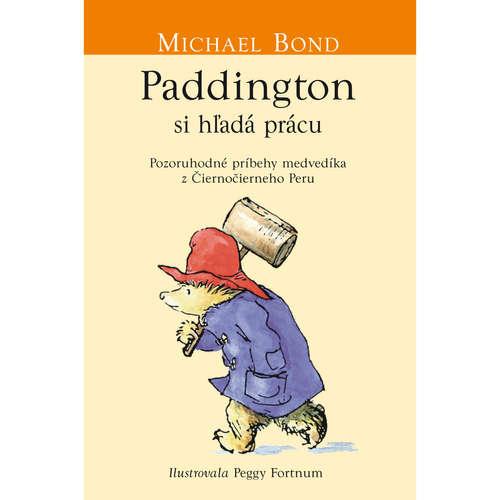 Paddington si hľadá prácu (Medvedík Paddington 7)
