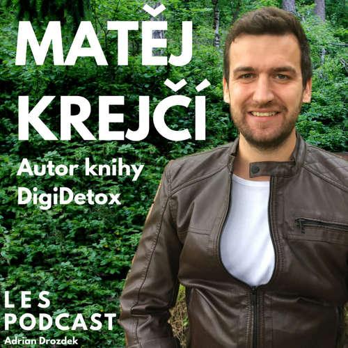 #2 Matěj Krejčí: O příběhu digitálního detoxu