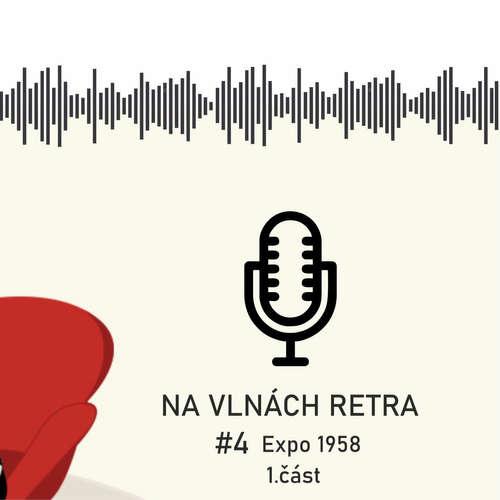 Na vlnách retra - Expo 58 - I.část - #4
