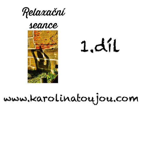 Relaxace-1. díl Relaxační seance
