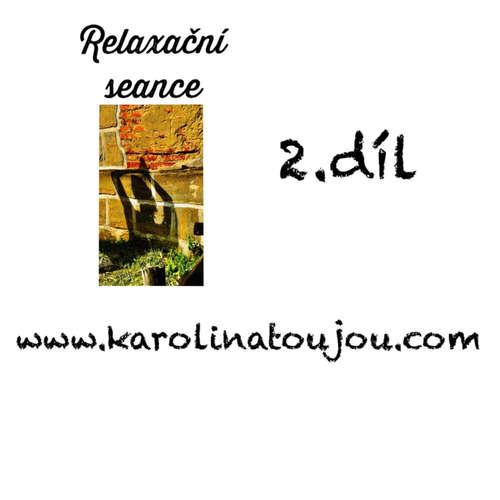 Relaxace:2.díl Relaxační seance