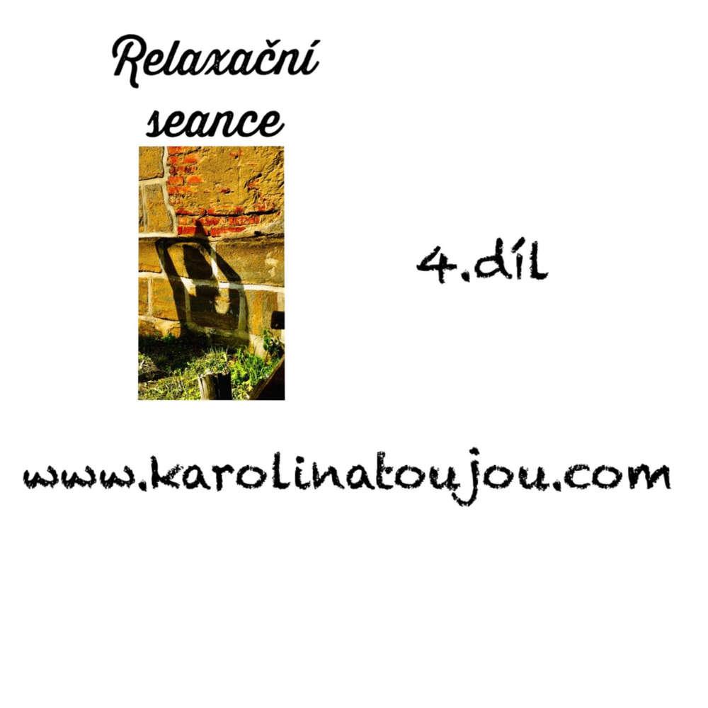 Relaxace:4. díl Relaxační seance