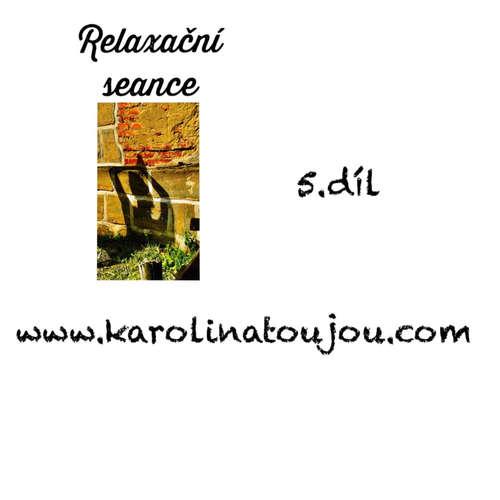 Relaxace: 5. díl Relaxační seance