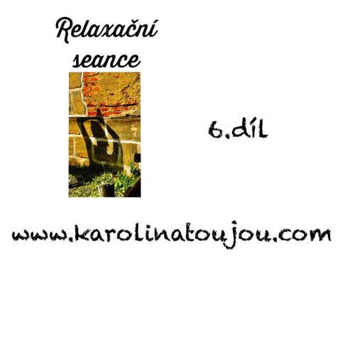 Relaxace:6.díl Relaxační seance