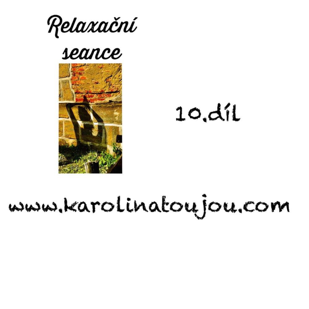 Relaxace: 10. díl Relaxační seance