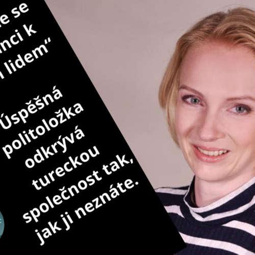 """""""Naučme se toleranci k jiným lidem"""" Úspěšná politoložka odkrývá tureckou společnost tak, jak ji neznáte.#36"""