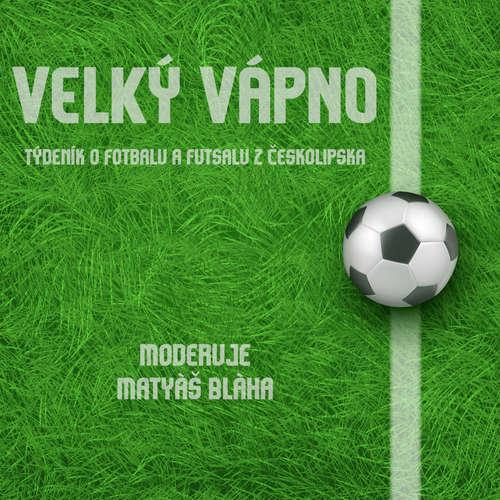 Velký Vápno - Reportáž FK Arsenal Česká Lípa - SK Artima Praha