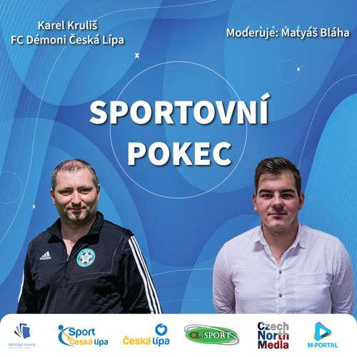 Sportovní pokec – Karel Kruliš (FC Démoni Česká Lípa)