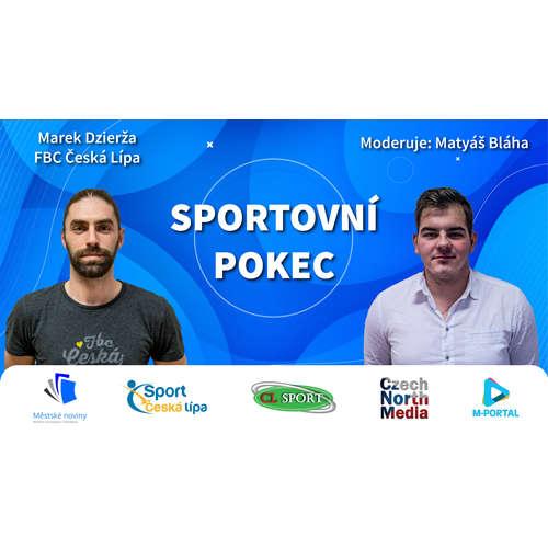 Sportovní pokec - Marek Dzierža (FBC Česká Lípa)
