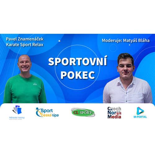 Sportovní pokec – Pavel Znamenáček (Karate Sport Relax Česká Lípa)