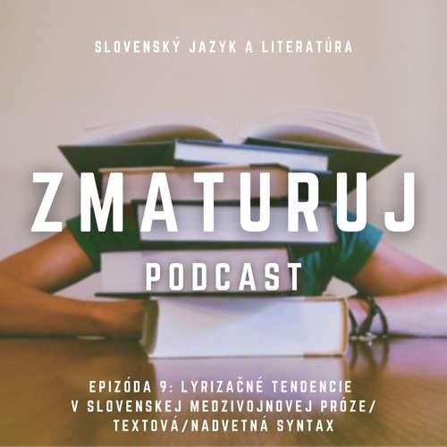 Ep.9 - Lyrizačné tendencie v slovenskej medzivojnovej próze / Textová, nadvetná syntax