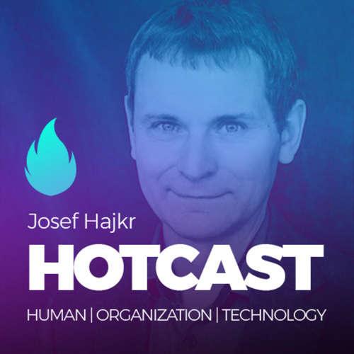 HOTCAST - Josef Hajkr o řízení projektů, vzdělávání a novém způsobu řízení inovací