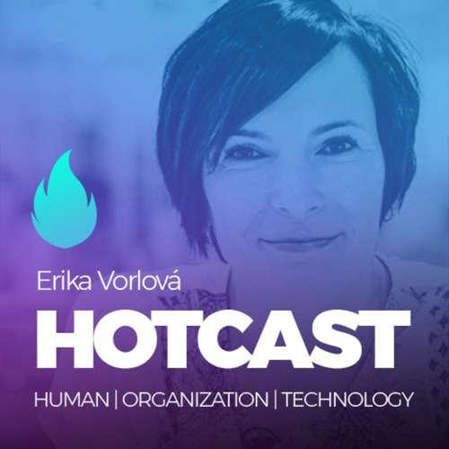 HOTCAST - Erika Vorlová o digitalizaci a lidech, o HR i leadershipu v době změn
