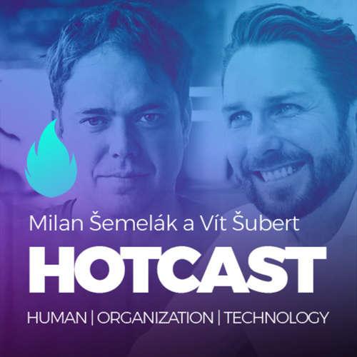"""HOTCAST - Milan Šemelák a Vít Šubert o """"praktických disruptivních inovacích"""""""