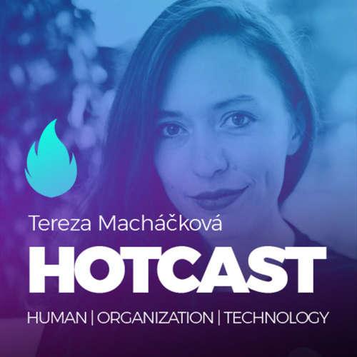 HOTCAST - Tereza Macháčková o technologiích, startupech a lidech v nich