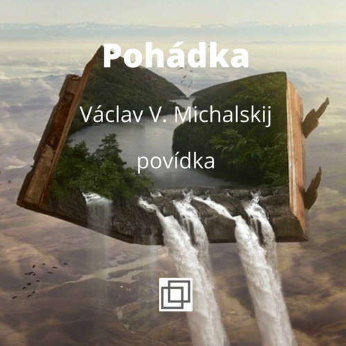20. Václav Michalskij – Pohádka – povídka