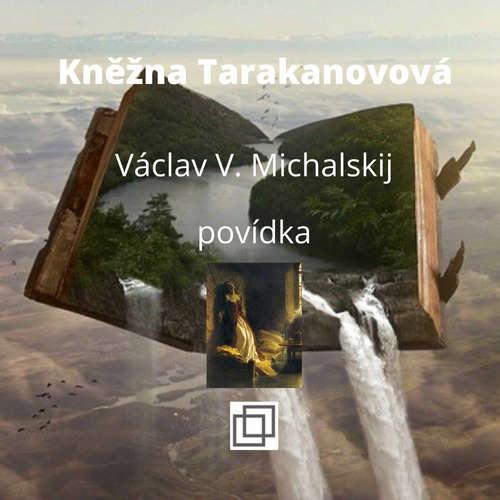 18. Václav Michalskij – Kněžna Tarakanovová – povídka