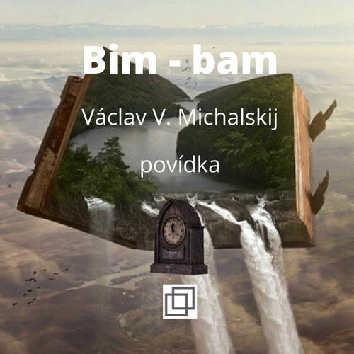 16. Václav Michalskij, Bim-bam, povídka