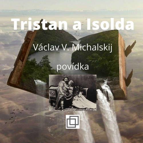 14. Václav Michalskij – Tristan a Isolda