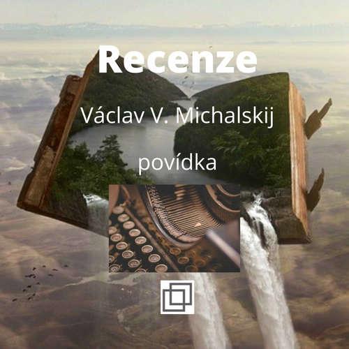 12. Václav Michalskij – Recenze – povídka