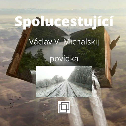 8. Václav Michalskij – Spolucestující – povídka