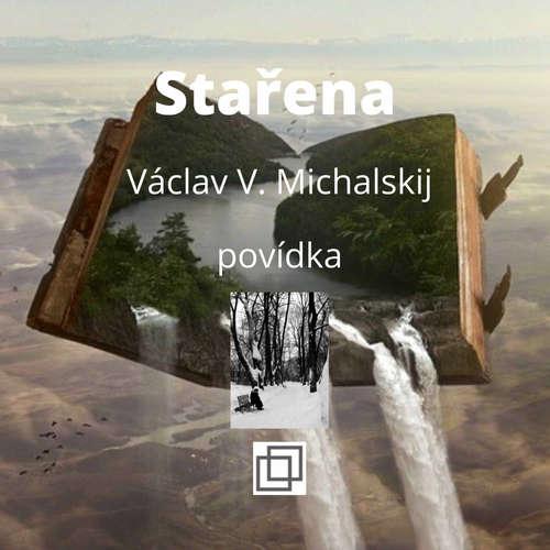 3. Václav Michalskij – Stařena – povídka
