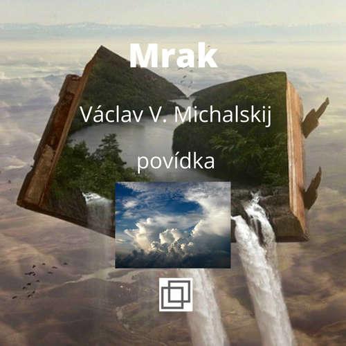 25. Václav Michalskij – Mrak – povídka