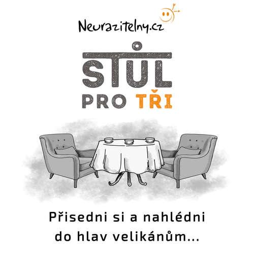 Stůl pro tři podcast | Neurazitelny.cz