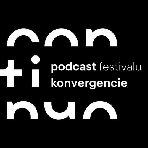 CONTINUO - podcast festivalu Konvergencie