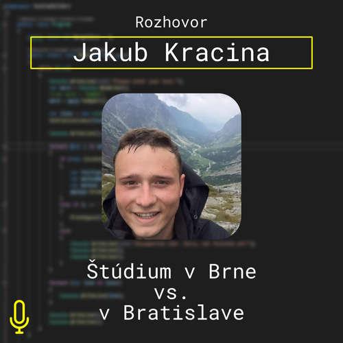 Ep. 53 – Jakub Kracina – Štúdium v Brne vs. v Bratislave a iné