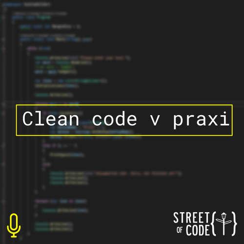 Ep. 51 – Clean code v praxi