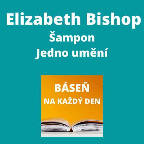 Elizabeth Bishop - Šampon + Jedno umění