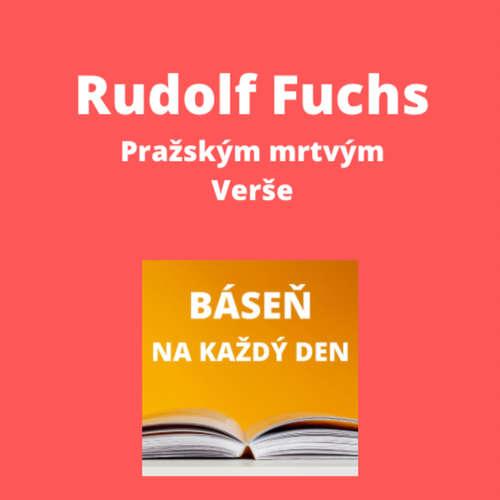 Rudolf Fuchs - Pražským mrtvým + Verše