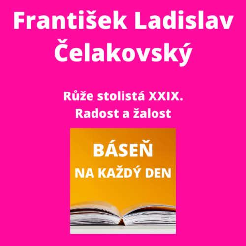 František Ladislav Čelakovský - Růže stolistá XXIX. + Radost a žalost