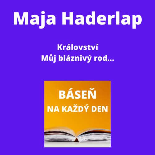 Maja Haderlap - Království + Můj bláznivý rod...
