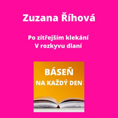 Zuzana Říhová - Po zítřejším klekání + V rozkyvu dlaní