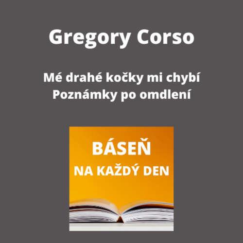 Gregory Corso - Mé drahé kočky mi chybí + Poznámky po omdlení