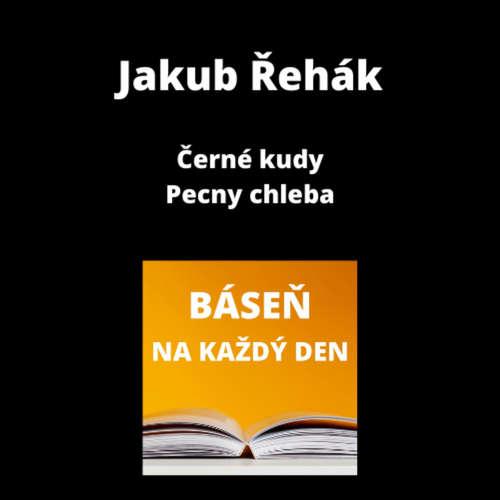 Jakub Řehák - Černé kudy + Pecny chleba