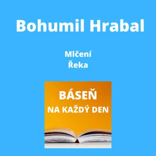 Bohumil Hrabal - Mlčení + Řeka