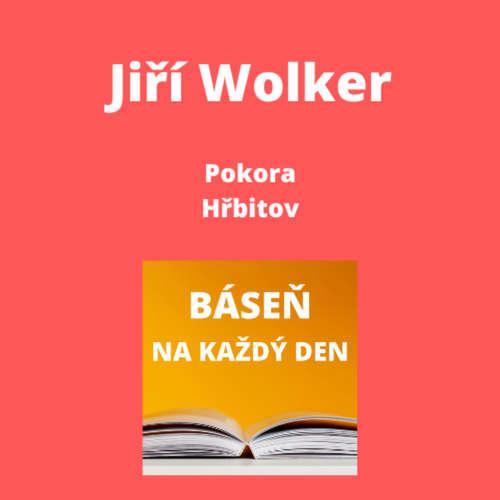 Jiří Wolker - Pokora + Hřbitov