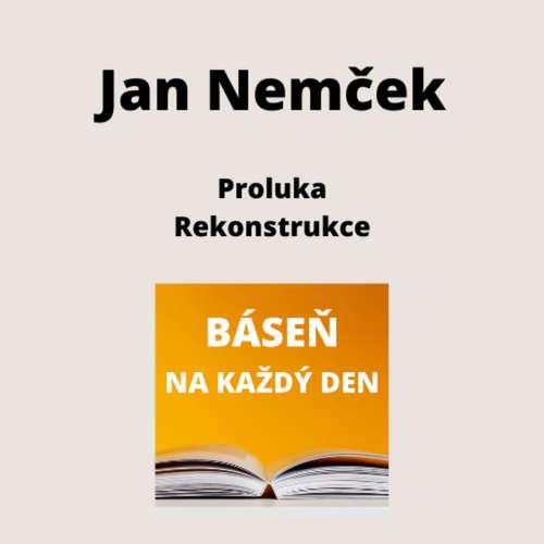 Jan Nemček - Proluka + Rekonstrukce