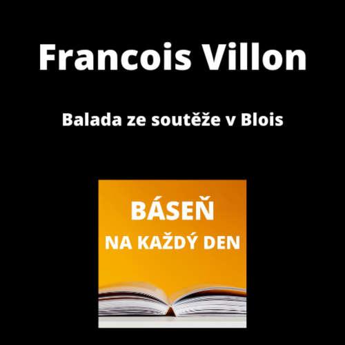 Francois Villon - Balada ze soutěže v Blois