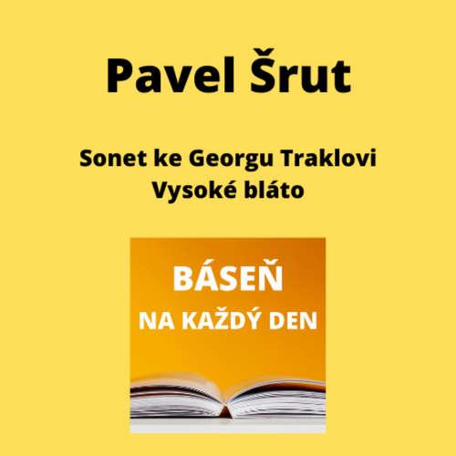 Pavel Šrut - Sonet ke Georgu Traklovi + Vysoké bláto