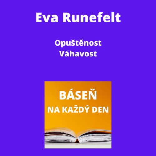Eva Runefelt - Opuštěnost + Váhavost